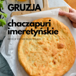 Chaczapuri imeretynskie...