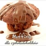 Muffiny dla czekoladoho...