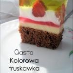 Ciasto Kolorowa truskawka...