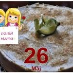 ciasto dla Mamy 26 maj...