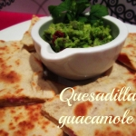 Quesadilla z guacamole -...