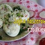 Jajka faszerowane rzodkie...