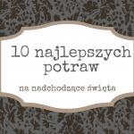 10 najlepszych dań na...