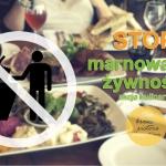 Stop marnowaniu zywnosci ...