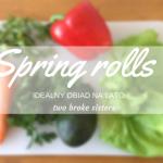 Spring rolls - szybki obi...