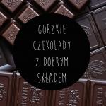 Gorzkie czekolady z...