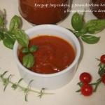 Keczup z pomidorków...