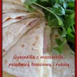 Quesadilla z mozzarella,...