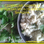Czosnkowe risotto z...