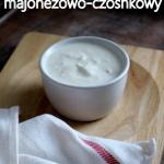Domowy sos czosnkowy