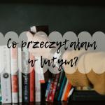 Co przeczytałam w lutym?