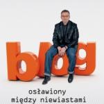 Blog osławiony między...