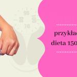 Dieta 1500 kcal efekty