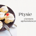 CREAM PUFFS / Ptysie z...