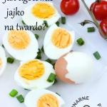 Jak ugotowac idealne jajk...