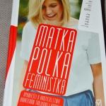 Matka polka feministka...