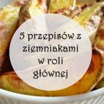 Przepisy z ziemniakami...